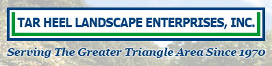 Tar Heel Landscape Enterprises, Inc. - Serving The Greater Triangle Area Since 1970